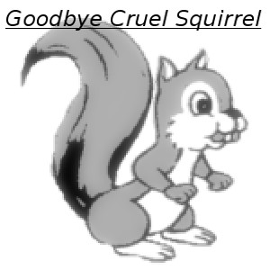Cover art for Goodbye Cruel Squirrel