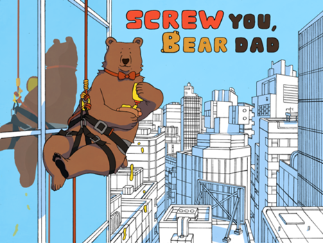 Cover art for SCREW YOU, BEAR DAD!