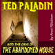 Cover art for Ted Paladin And The Case Of The Abandoned House