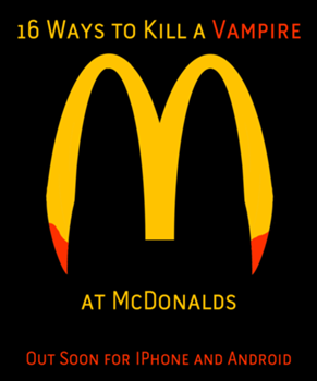 Cover art for 16 Ways to Kill a Vampire at McDonalds